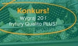 Konkurs – wygraj 20 litrów frytury Qualito Plus!