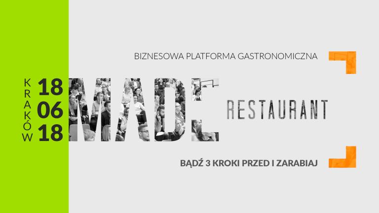Bądź 3 Kroki Przed i Zarabiaj – Made Restaurant w Krakowie