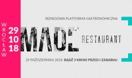 """""""Bądź 3 kroki przed i zarabiaj"""" MADE Restaurant we Wrocławiu. Patronat Smazymy.com"""