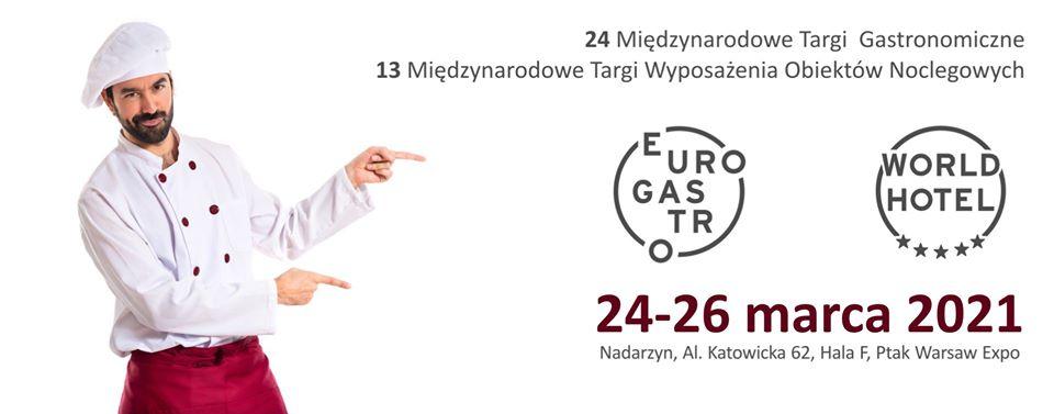 24 międzynarodowe targi gastronomiczno-hotelarskie Eurogastro I WorldHotel 2021