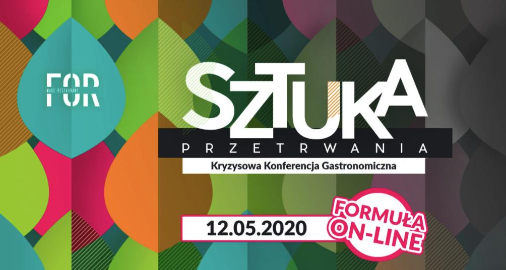 """Zapraszamy na """"Sztukę przetrwania"""", pierwszą Ogólnopolska Konferencja Kryzysowa dla Gastronomii on-line"""