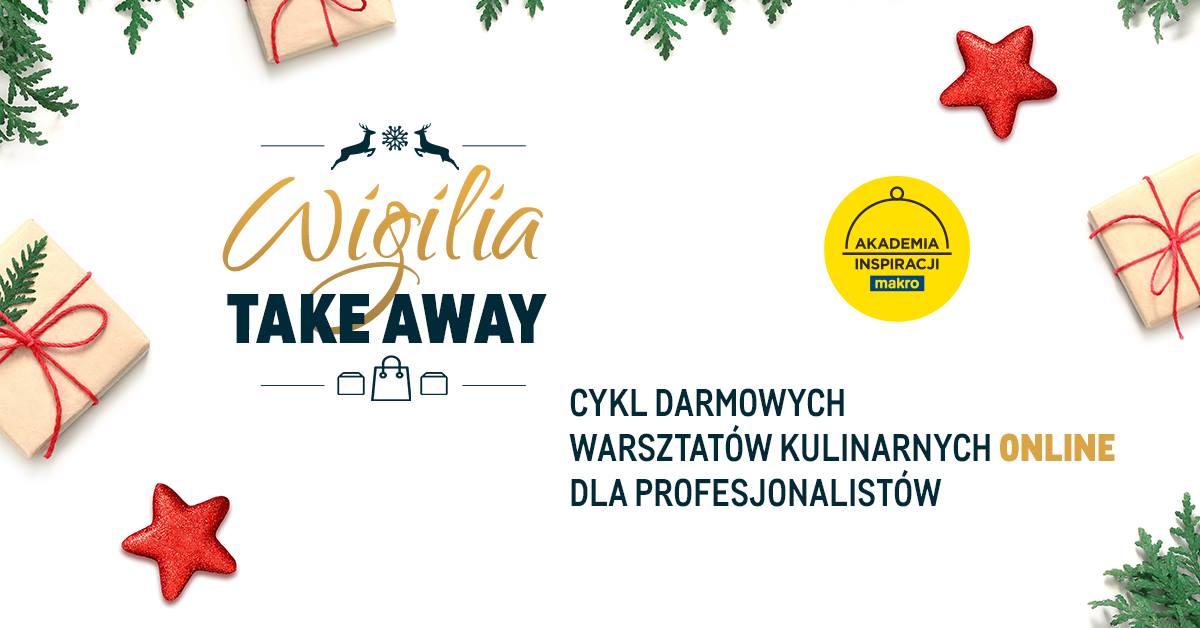 Wigilia Take Away – zapraszamy na cykl darmowych warsztatów online z MAKRO